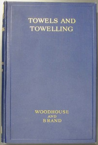 Front cover of The Design and Manufacture of Towels and Towelling, by Thomas Woodhouse and Alexander Brand